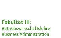 Fakultät III - Betriebswirtschaftslehre / Business Administration