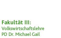 Volkswirtschaftslehre (PD Dr. Michael Gail)