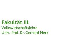 Volkswirtschaftslehre (Prof. (em.) Dr. Gerhard Merk)