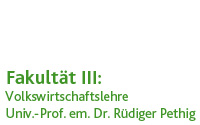 Volkswirtschaftslehre (Prof. (em.) Dr. Rüdiger Pethig)