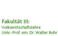 Volkswirtschaftslehre (Prof. em. Dr. Walter Buhr)