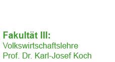 Volkswirtschaftslehre (Prof. Dr. Karl-Josef Koch)
